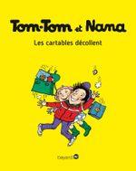 Couverture Les Cartables décollent - Tom-Tom et Nana, tome 4