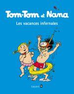 Couverture Les Vacances infernales - Tom-Tom et Nana, tome 5