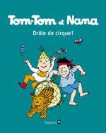Couverture Drôle de cirque - Tom-Tom et Nana, tome 7