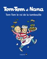 Couverture Tom-Tom, le roi de la tambouille - Tom-Tom et Nana, tome 3