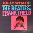Pochette Jolly What! England's Greatest Recording Stars: The Beatles & Frank Ifield on Stage