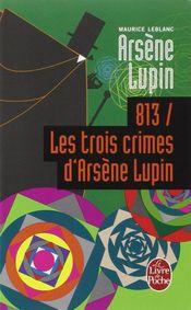 Couverture 813, les trois crimes d'Arsène Lupin