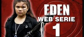 Vidéo EDEN, la Web Série