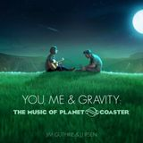 Pochette You, Me & Gravity: The Music of Planet Coaster (OST)