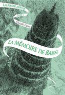 Couverture La Mémoire de Babel - La Passe-Miroir, tome 3