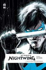 Couverture Plus Fort que Batman - Nightwing (Rebirth), tome 1