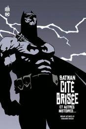 Couverture Batman : Cité Brisée et autres histoires...