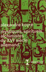 Couverture Mystiques, spirituels, alchimistes du XVIe siècle allemand