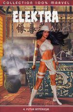 Couverture Futur antérieur - Elektra (100% Marvel), tome 4