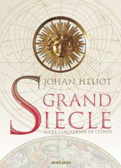 Couverture Grand siècle : L'Académie de l'éther - La Trilogie du Soleil, Tome 1