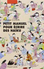 Couverture Petit manuel pour écrire des haïku