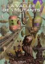 Couverture La vallée des mutants - Tome 2
