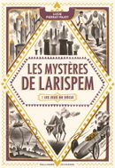 Couverture Les Mystères de Larispem, Tome 2 : Les jeux du siècle