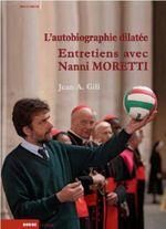Couverture L'Autobiographie dilatée : Entretiens avec Nanni Moretti