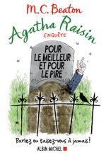 Couverture Agatha Raisin enquête - Pour le meilleur et pour le pire