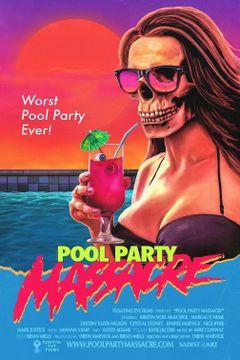 Affiche Pool Party Massacre