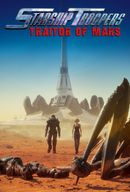 Affiche Starship Troopers : Traitor of Mars