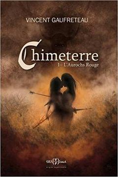 Couverture Chimeterre (1) : L'Aurochs rouge