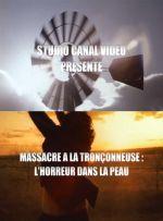 Affiche Massacre à la Tronçonneuse : L'Horreur dans la Peau