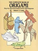 Couverture The Complete Book of Origami: Step-By-Step Instructions in over 1000 Diagrams/37 Original Models