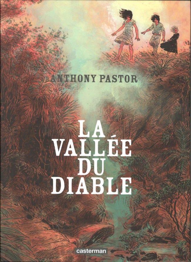 La vall e du diable anthony pastor senscritique - La hotte du diable ...