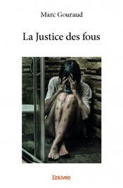 Couverture La Justice Des Fous