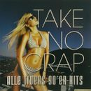 Pochette Take No Crap: Alle Tiders 90'er Hits