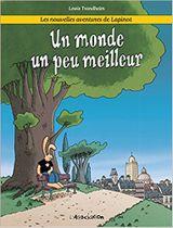 Couverture Un monde un peu meilleur - Les nouvelles aventures de Lapinot, tome 1