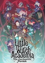 Affiche Little Witch Academia : The Enchanted Parade