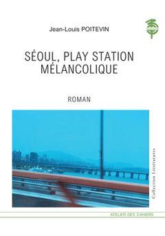 Couverture Séoul, play station mélancolique
