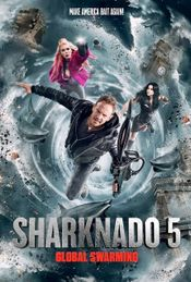Affiche Sharknado 5 : Global Swarming