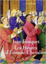 Couverture Jean Fouquet : les Heures d'Etienne Chevalier
