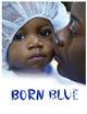 Affiche Born Blue : The Guyana Project