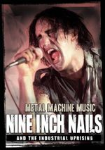 Affiche Nine Inch Nails And The Industrial Uprising