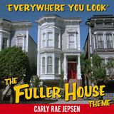 Pochette Everywhere You Look (The Fuller House Theme) (OST)