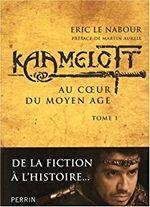 Couverture Au cœur du Moyen Âge - Kaamelott, tome I