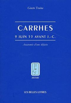 Couverture Carrhes, 9 juin 53 av. J.-C. : Anatomie d'une défaite
