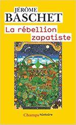 Couverture La rébellion zapatiste : insurrection indienne et résistance planétaire