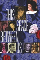 Affiche This Space Between Us