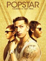 Affiche Popstar : Célèbre à tout prix