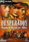 Jaquette Desperados : Wanted Dead or Alive