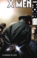 Couverture La Marque de Cain - X-Men Noir, tome 2