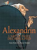 Couverture Alexandrin, l'art de faire des vers à pied