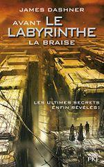 Couverture La braise - Avant le labyrinthe