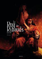 Couverture Le Roy des Ribauds, tome 3