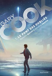 Couverture Le Pont des oubliés - Gary Cook, tome 1