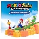 Pochette Mario + Rabbids Kingdom Battle: The Official Soundtrack (OST)