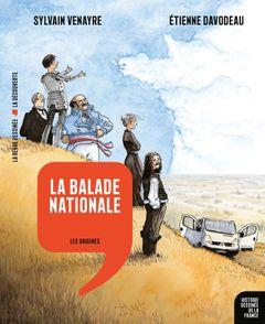Couverture La Balade nationale : Les Origines - Histoire dessinée de la France, tome 1