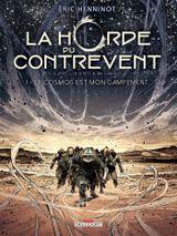Couverture Le cosmos est mon campement - La Horde du Contrevent, tome 1