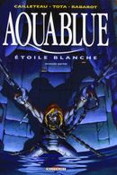Couverture Étoile blanche : Seconde Partie - Aquablue, tome 7